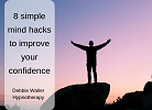 confidence boosting mind hacks